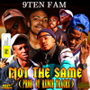 9Ten Fam - Not The Same(Prod. By Rence Tracks)
