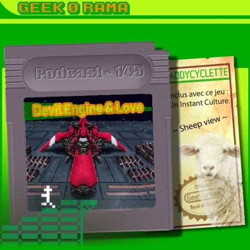 Episode 145 Geek'O'rama - Devil Engine & LOVE | Instant Culture : Sheep View