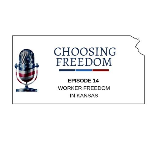 Worker freedom in Kansas - Episode 14