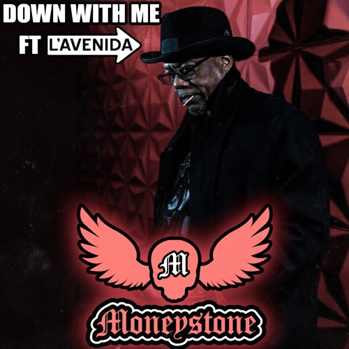Down With Me By Moneystone Feat. L'Avenida