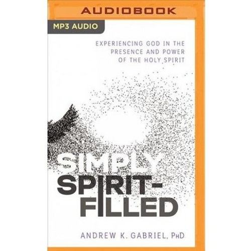 """What does it mean to be """"spirit-filled?"""" An interview with Andrew Gabriel"""