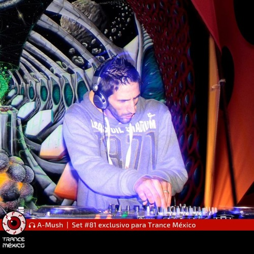 A-Mush / Set #81 exclusivo para Trance México