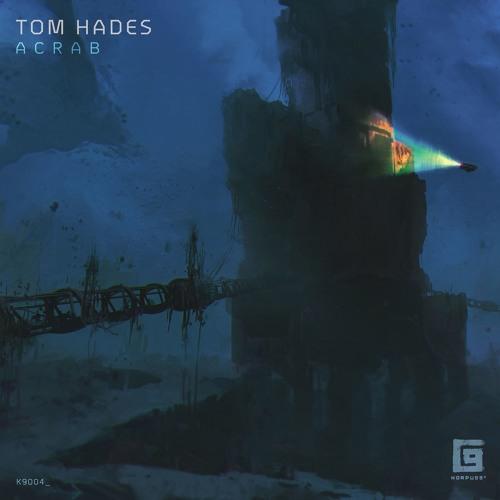 Tom Hades - Acrab - [K9004]
