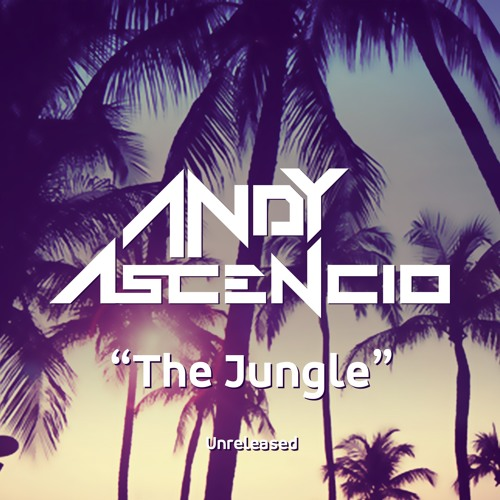 Andy Ascencio - The Jungle