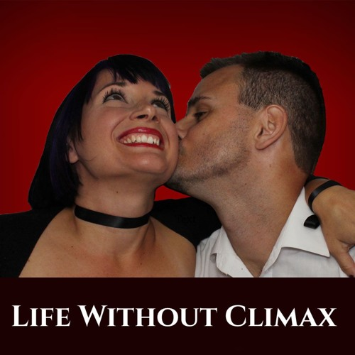 Life Without Climax
