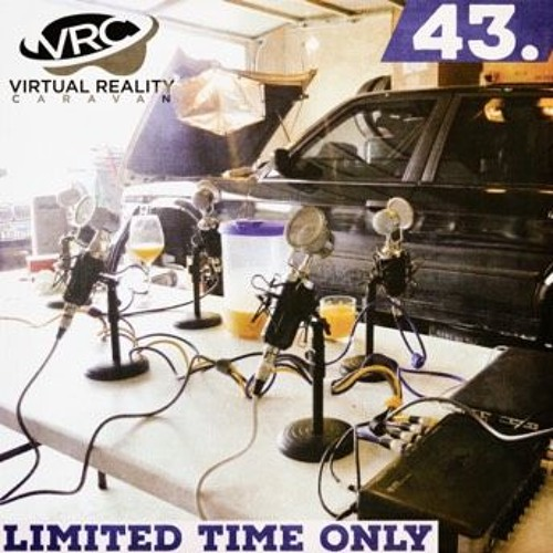 Episode 43 - Limited Time Only