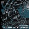 Crash My Whip (Prod. by OFASHO & J Digital)