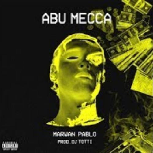 MARWAN PABLO - ABU MECCA (PROD. DJ Totti) | مروان