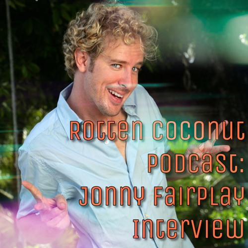 Rotten Coconut Podcast: Jonny Fairplay Interview