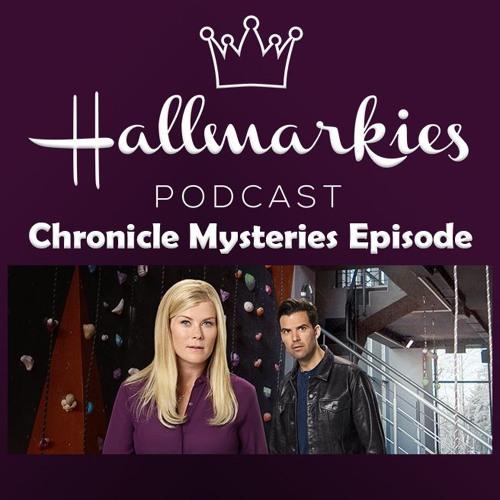 Hallmarkies: Chronicle Mysteries Recap