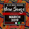 NEW SONGS - AFROBEAT - MARCH 2019 [FREE DOWNLOAD]