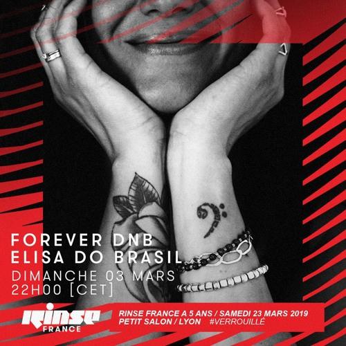 Rinse France - Forever DNB - Elisa Do Brasil - 03/03/19