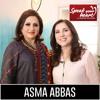 Asma Abbas | The Star Of Koi Chand Rakh, Ranjha Ranjha Kardi, Beti And KhudParast | Speak Your Heart