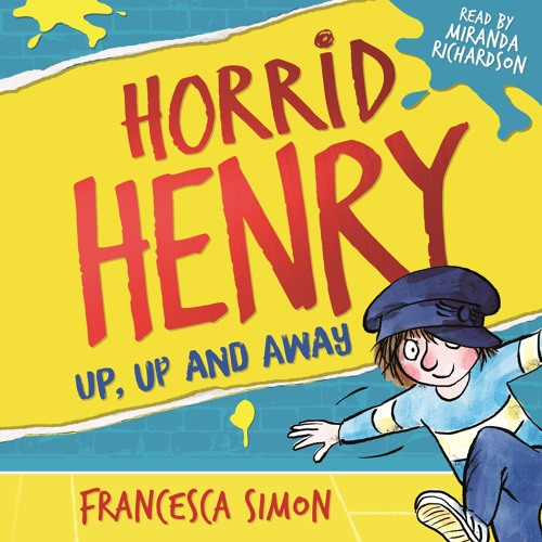 First Chapter Sneak Peek of  Horrid Henry: Up, Up and Away