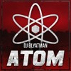 DJ Blyatman - Atom