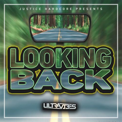Ultravibes - Looking Back (Original Mix) [Justice Hardcore]