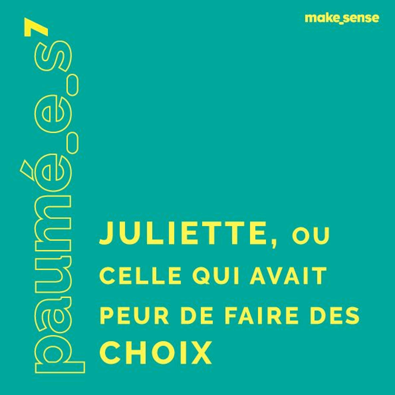 Épisode #7 : Juliette, Celle qui a Peur de Faire des Choix