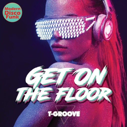 T-GROOVE feat. The Precious Lo's - Get On The Floor