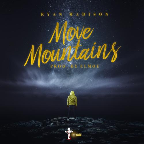 Ryan Madison :: Move Mountains (prod. by Elmoe)