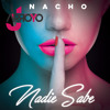 Nacho-Nadie-Sabe (JArroyo Extended Edit)