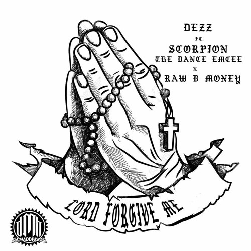 Lord Forgive Me - DEZZ ft. Scorpion The Dance Emcee x Raw B Money