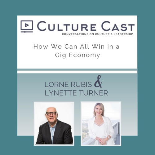 Culture Cast - How We Can All Win in a Gig Economy