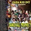 JADA KID INT DANCEHALL PROPHECY MIX 2018 (CLEAN)