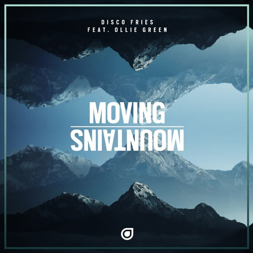 Disco Fries ft. Ollie Green - Moving Mountains