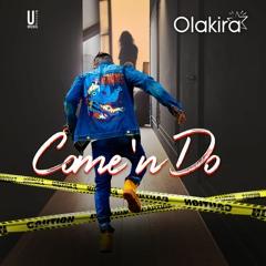 Olakira - Come N Do