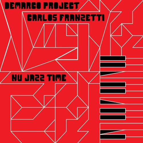 Demarco Project & Carlos Franzetti - Nu Jazz Time