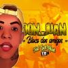 MC Don Juan - Bloco dos Amigos (Lyric Vídeo) Feat. Luck Muzik 2019 + Letra