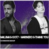 MALUMA & GOT7 - MARINERO X THANK YOU(CDUNMODIE MASHUP)