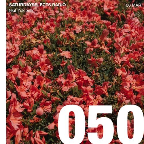 SaturdaySelects Radio #050 ft Yukibeb