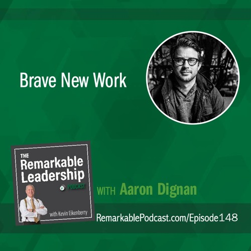 Brave New Work with Aaron Dignan