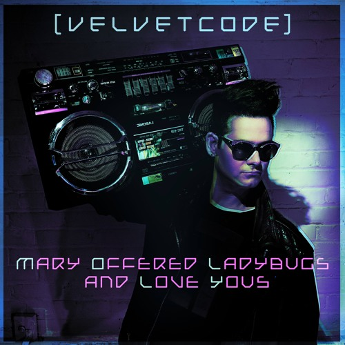 Velvet Code - Mary Offered Ladybugs And Love Yous (Dinaire+Bissen Radio Edit)
