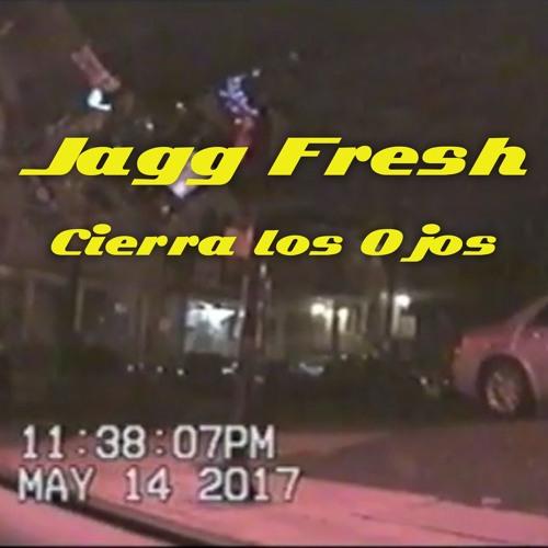 Jagg Fresh - Cierra Los Ojos (Prod Snurf)