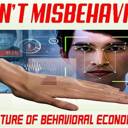 'AIN'T MISBEHAVIN' – A FUTURE OF BEHAVIORAL ECONOMICS' – March 5, 2019