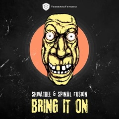 Shivatree & Spinal Fusion - Bring It On