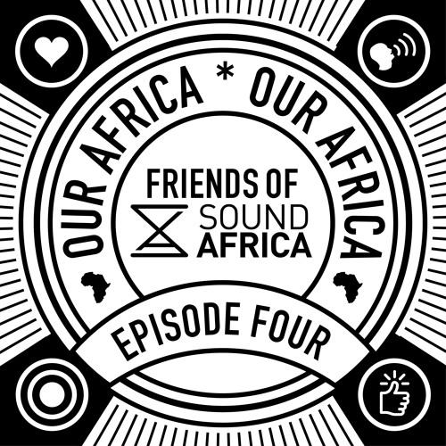 Friends of SoundAfrica Ep04 - OurAfrica - Meet Labelz