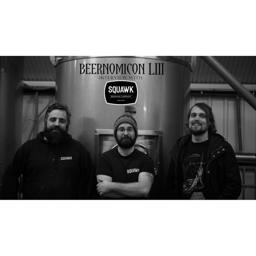 Beernomicon LIII - Interview with Squawk Brewing Co.