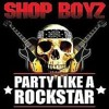 Shop Boyz - Party like a rockstar Remix
