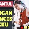 DJ JANGAN MENANGIS UNTUKKU ♫ LAGU TIK TOK TERBARU REMIX ORIGINAL 2019