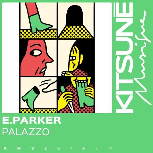 E.Parker - Palazzo | Kitsuné Musique