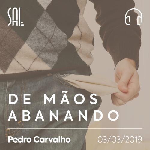 De Mãos Abanando - Pedro Carvalho - 03/03/2019