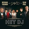 Cnco Meghan Trainor Sean Paul - Hey Dj ( Remix )
