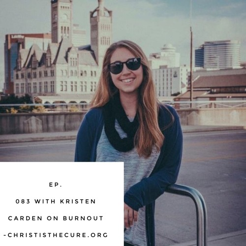 Ep. 083 - Special Guest Kristen Carden on Burn Out