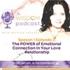 the wisdom podcast | Season 1 - Episode 2 |  The POWER of Emotional Connection In Love Relationships
