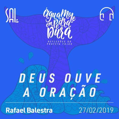 Água Mole em Pedra Dura #03 - Deus ouve a Oração - Rafael Balestra - 27/02/2019
