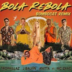 Bola ReBoLA BomboCat Perreo Edit(La Clinica Recs Premiere )
