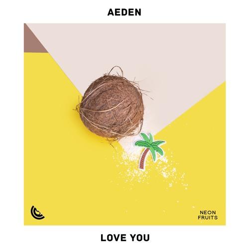 Aeden - Love You